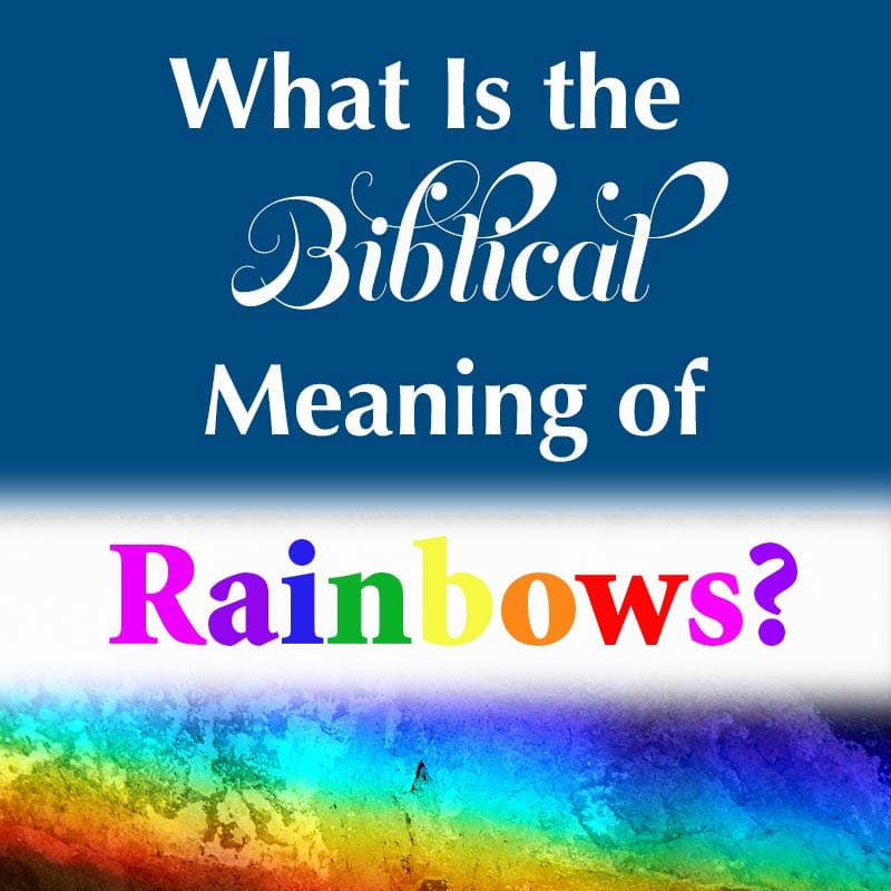 What Is the Meaning of Rainbow in the Bible?