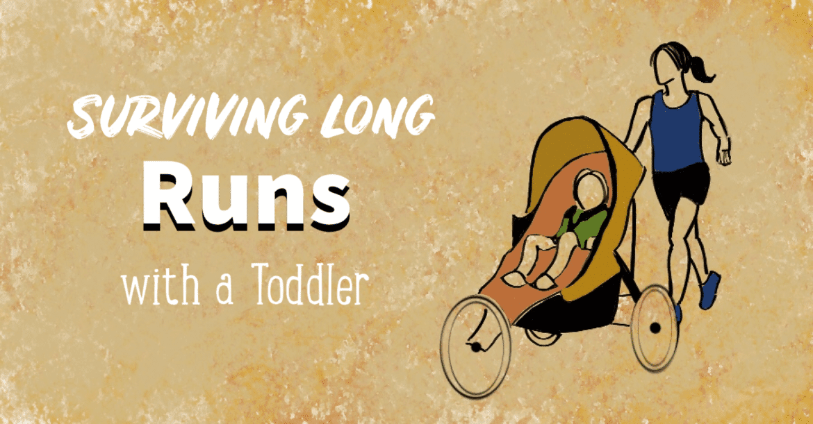 Running tips long runs with toddlers