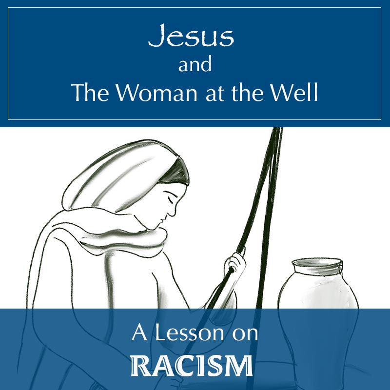 The Woman at the Well: A Study on Racism