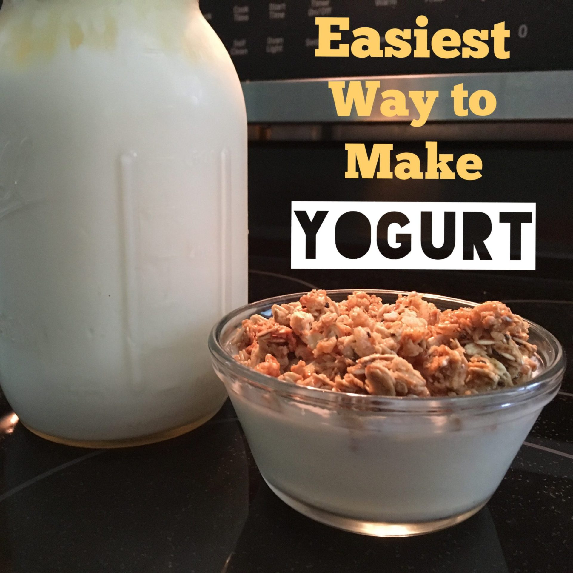 Easiest way to make yogurt