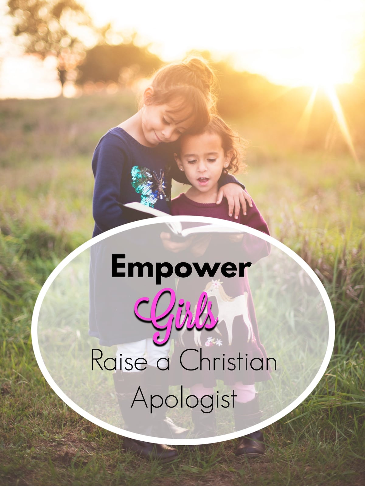 Empower girls, raise a Christian Apologisy
