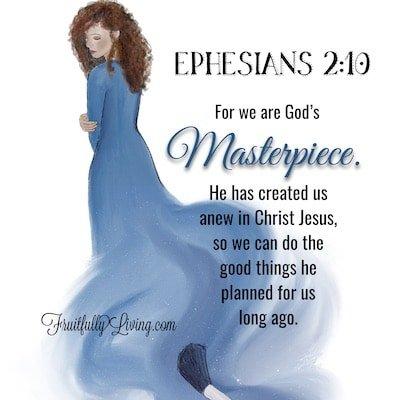 Ephesians 2:10……We are God's Masterpiece