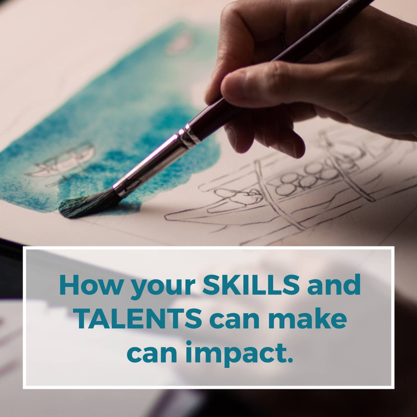 You are currently viewing How Your Skills and Talents Can Make an Impact
