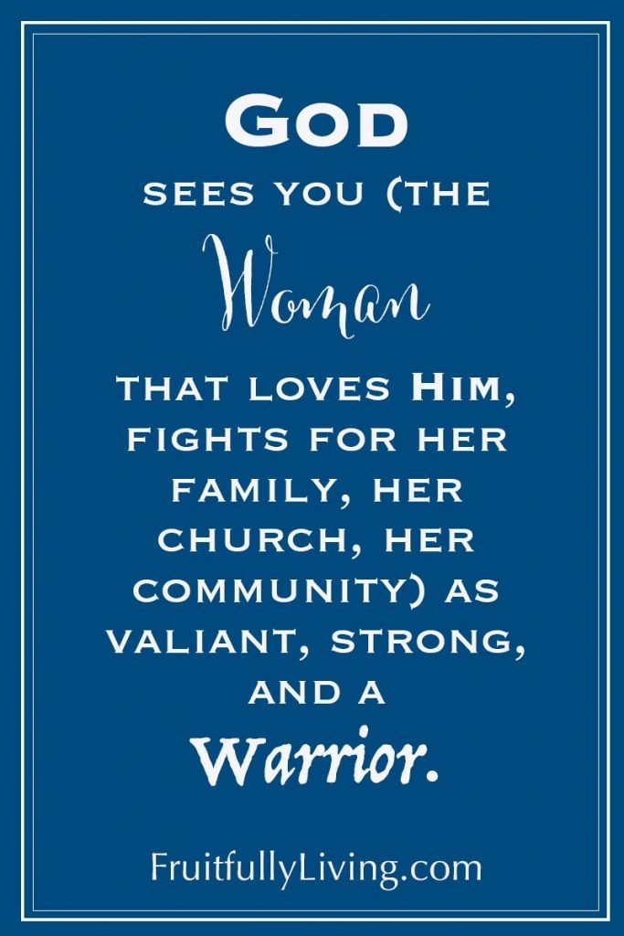 God sees you, the Proverbs 31 woman warrior quote and image