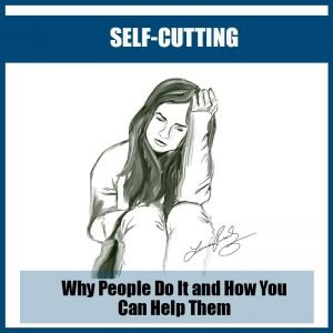 Read more about the article Self-Cutting: Why People Do It and How To Help Them?