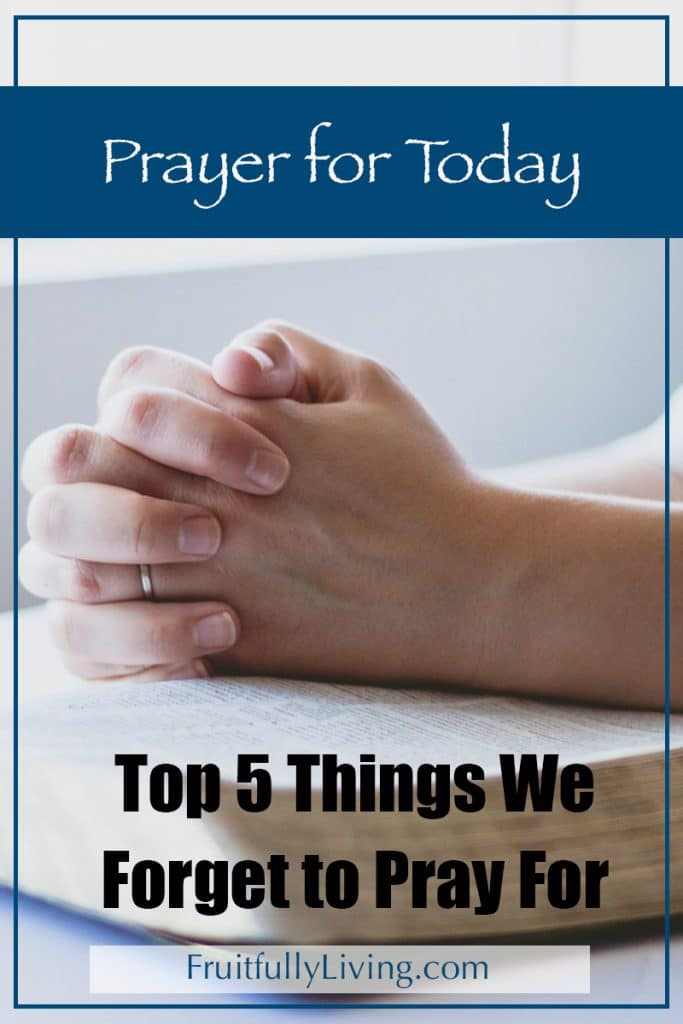 prayer for today top five things we forget to pray for image