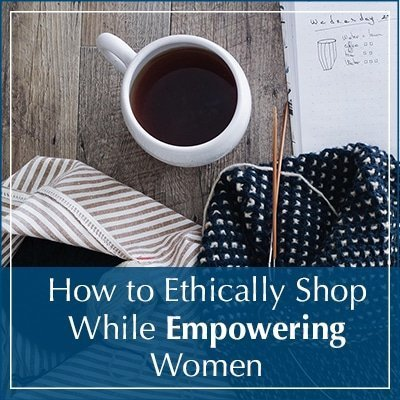 ethically shopping and empowering women