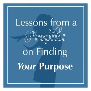 Read more about the article Lessons from a Prophet on Finding Your Purpose