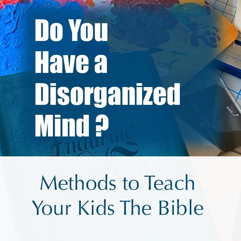 how to teach the Bible with a disorganized mind image