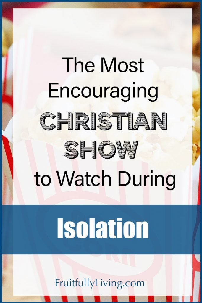 Most Encouraging Christian Show to Watch during Pandemic