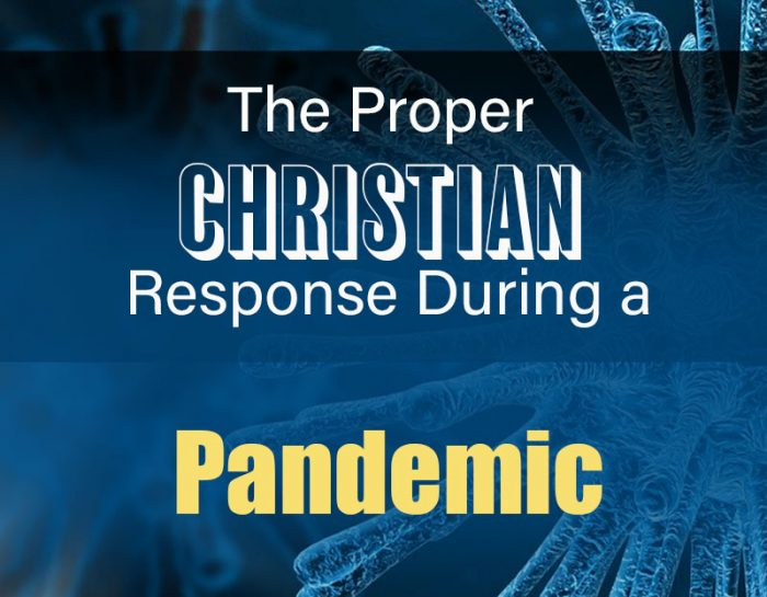 How Christians should respond during a pandemic
