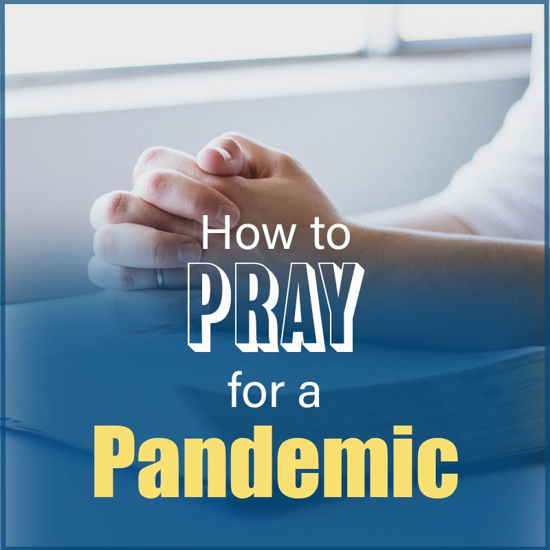 You are currently viewing How to Pray for a Pandemic