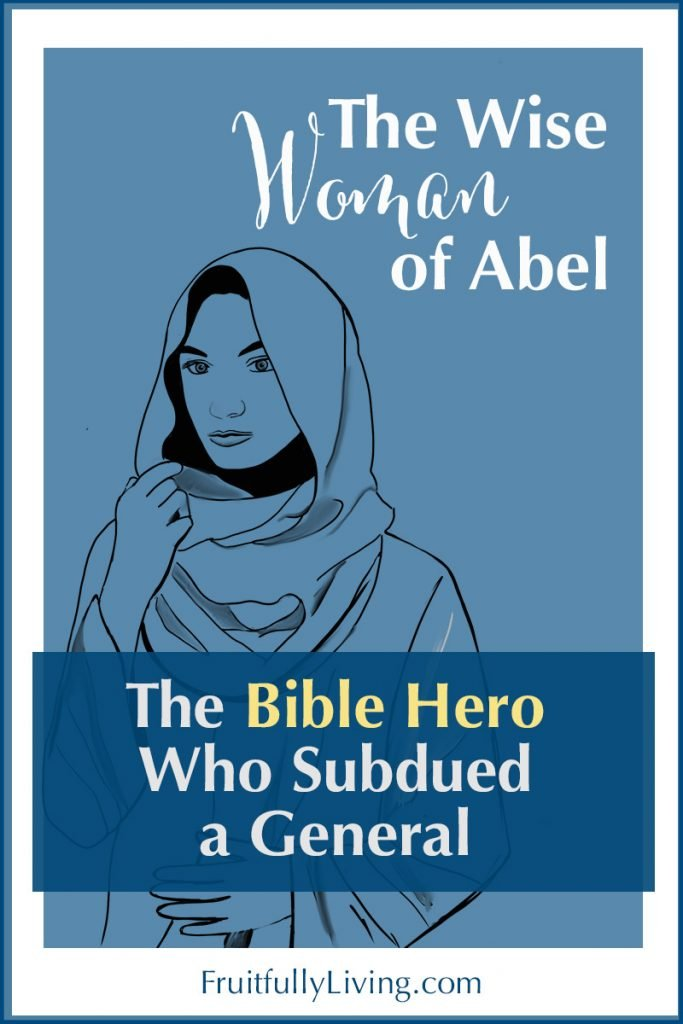 the wise woman of Abel of Beth-maacah, Bible Hero Who Subdued a general image