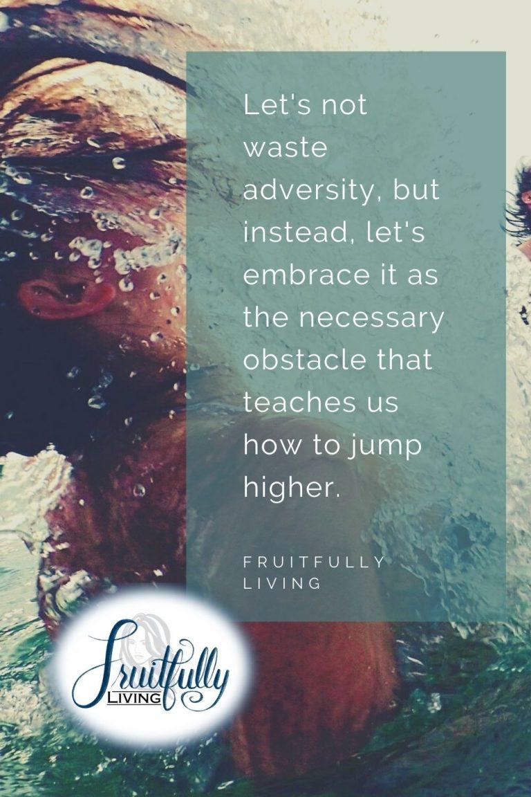 Emracing Adversity, Embracing the Wilderness