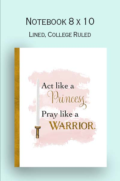 Christian gift for woman, act like a princess, pray like a warrior notebook