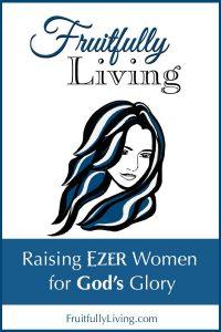 Fruitfully Living, Raising Ezer Women Image